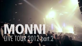MONNI - Live Tour 2012 part.2
